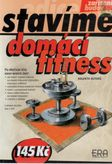 Domácí fitness - stavíme