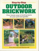 Step-By-Step Outdoor Brickwork: Over 20 Easy-To-Build Projects For Your Yard And Garden