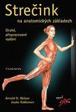Strečink na anatomických základech - Druhé, přepracované vydání