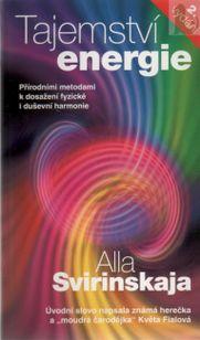 Tajemství energie - přírodními metodami k dosažení fyzické i duševní harmonie