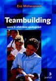 Teambuilding: Cesta k efektivní spolupráci
