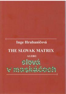 The Slovak Martix alebo slová v maskáčoch