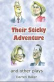 Their Sticky Adventure and other plays