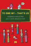 To sme my - That's us 1 Učebnica angličtiny pre 3. ročník základných škôl