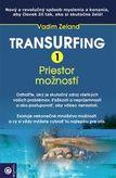 Transurfing 1 - Priestor možností