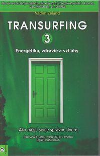 Transurfing 3 - Energetika, zdravie a vzťahy