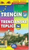 Trenčín - Trenčianske Teplice mapa miest 1 . 10 000