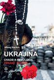 Ukrajina - Chaos a revolúcia - Zbrane dolára
