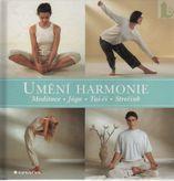 Umění harmonie meditace, jóga, tai-či