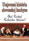 Utajovaná história slovenskej kuchyne (Bol Krištof Kolumbus klamár?)