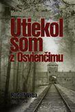 Utiekol som z Osvienčimu - Nemôžem odpustiť