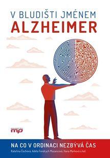 V bludišti jménem Alzheimer - Na co v ordinaci nezbývá čas