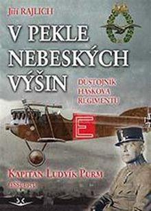 V pekle nebeských výšin (Důstojník Haškova regimentu Kapitán Ludvík Purm (1885-1953) )