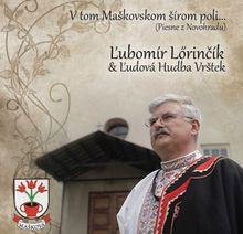 V tom Maškovskom šírom poli - Lőrinčík Ľubomír CD