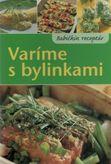 Varíme s bylinkami - babičkin receptár