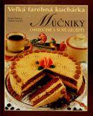 Veľká farebná kuchárka - Múčniky osvedčené a nové recpety