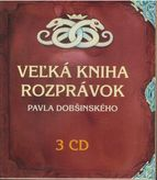 Veľká kniha rozprávok Pavla Dobšinského 3CD