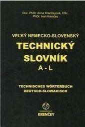 Veľký nemecko-slovenský technický slovník A - L
