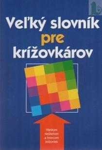 Veľký slovník pre krížovkárov