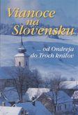 Vianoce na Slovensku ....od Ondreja do Troch kráľov