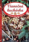Vianočná kuchárka - Sviatočné dni plné dobrôt