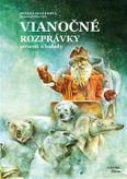 Vianočné rozprávky povesti a balady Autor: Zuzana Kuglerová
