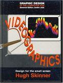 Videographics: Design for the Small Screen (Graphic Design in the Computer Age)