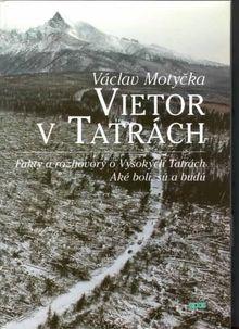 Vietor v Tatrách - Fakty a rozhovory o Vysokých Tatrách - Aké boli, sú a budú