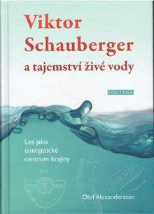 Viktor Schauberger a tajemství živé vody (Les jako energetické centrum krajiny)