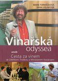 Vinařská odyssea aneb Cesta za vínem se Zděňkem Troškou a Niroslavem Kovácsem