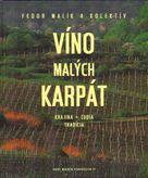 Víno Malých Karpát - Krajina, ľudia, tradícia