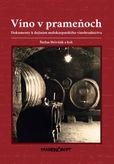 Víno v prameňoch - Dokumenty k dejinám malokarpatského vinohradníctva