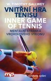 Vnitřní hra tenisu - Inner Game of Tennis Mentální stránka vrcholového výkonu