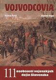 Vojvodcovia - 111 osobností vojenských dejín Slovenska
