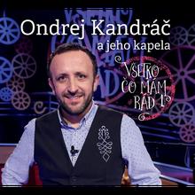 Všetko čo mám rád 1 na Liptove (nový obal) - Kandráč Ondrej a jeho kapela CD