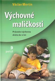 Výchovné maličkosti (Průvodce výchovou dítěte do 12 let )