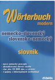 Worterbuch modern nemecko - slovenský / slovensko - nemacký slovník