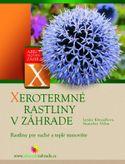 Xerotermné rastliny v záhrade - Rastliny pre suché a teplé stanovište