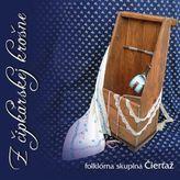 Z Čipkárskej Krošne - Folklórna Skupina Čierťaž 1 CD