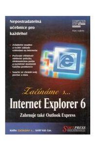 Začínáme s... Internet Explorer 6.0 (Zahrnuje také Outlook Express)