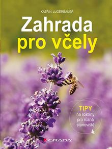 Zahrada pro včely - Tipy na rostliny pro různá stanoviště