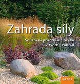 Zahrada síly - Souznění přírody a člověka v tvorbě zahrad