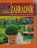 Zahradník - Praktický rádce pro začátečníky i rozené zahradáře