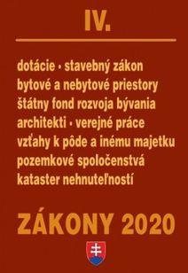 Zákony 2020 IV. - Stavebný zákon, Architekti a inžinieri, Stavebné výrobky, Bývanie, Pôda