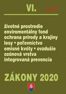 Zákony 2020 IV. časť A - Životné prostredie, Ochrana ovzdušia, Lesné hospodárstvo, Integrovaná prevencia životného prostredia