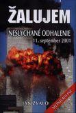 Žalujem: Neslýchané odhalenie 11. september 2001
