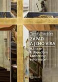 Západ a jeho víra 9,5 teze k dopadům Lutherovy reformace