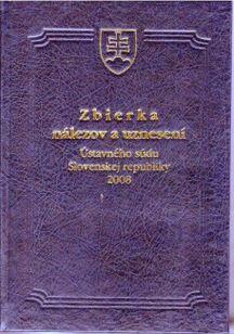 Zbierka nálezov a uznesení Ústavného súdu Slovenskej republiky 2008