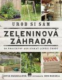 Zeleninoví záhrada - Urob si sám - 30 projektov ako si získať lepšiu úrodu