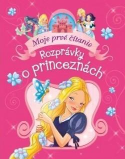 9401c43b6 Rozprávky o princeznách - Moje prvé čítanie - Kníhkupectvo ...